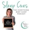Sleep Cues: The Everything Baby Sleep Podcast artwork