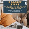 5 Secret Steps To Boost Your Brand Visibility And 10X Sales artwork