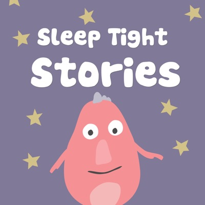 Sleep Tight Stories - Bedtime Stories for Kids:Sleep Tight Stories