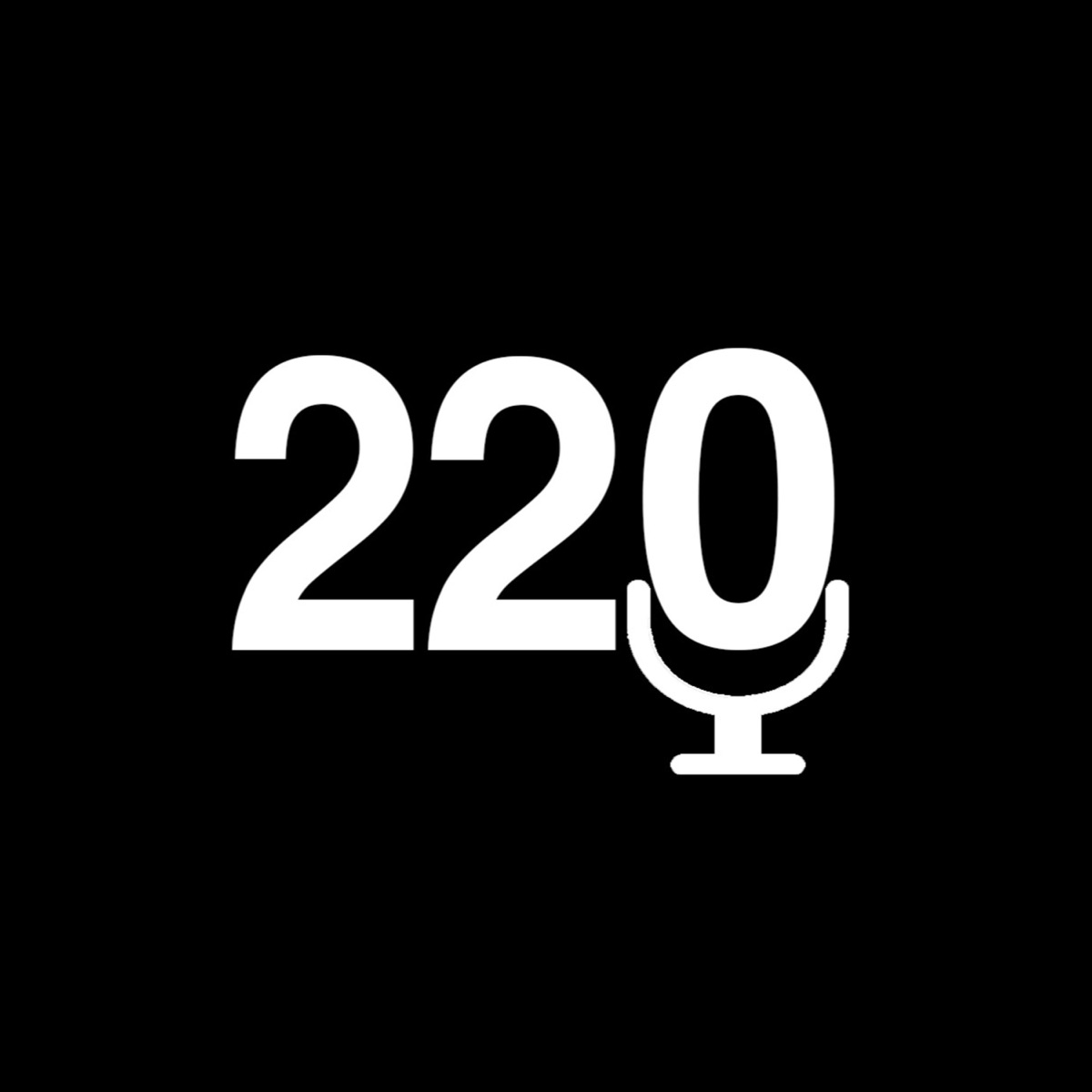 220 Podcast