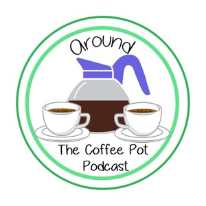 The Around the Coffee Pot Podcast