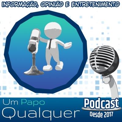 Podcast Um Papo Qualquer