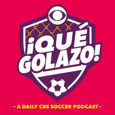 ¡Qué Golazo! A Daily CBS Soccer Podcast:CBS Sports, Soccer, Fútbol