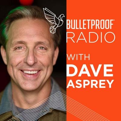 Bulletproof Radio:Dave Asprey