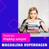 Podcast Piękny Umysł Magdalena Kopehagen