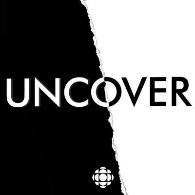 Uncover:CBC Podcasts