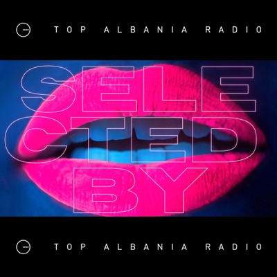 Selected by | Top Albania Radio