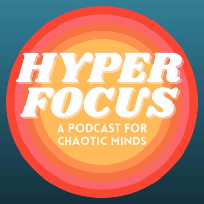 HYPERFOCUS: A Podcast for Chaotic Minds:Rachel and Lauren