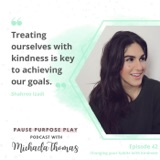 Changing your habits with kindness, with Shahroo Izadi