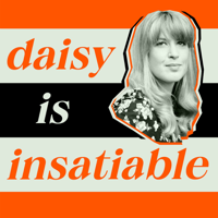 Daisy is Insatiable