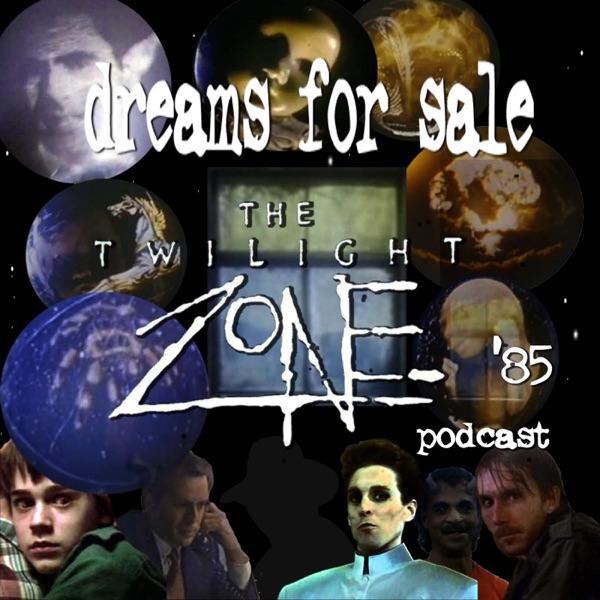 Dreams for Sale: Twilight Zone '85
