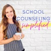 School Counseling Simplified Podcast artwork