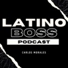 Latino Boss Podcast artwork