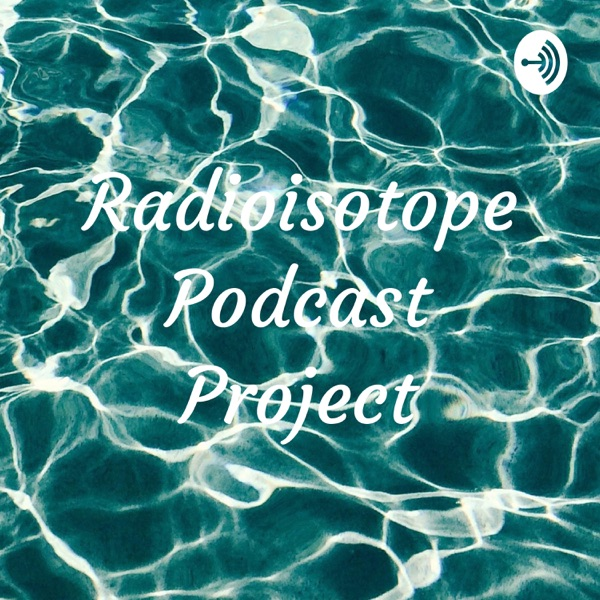 Radioisotope Podcast Project Artwork