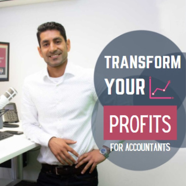 Transform your Profits: the podcast for accountants who want to build a more profitable, successful and impactful accounting firm.