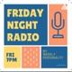 Friday Night Radio