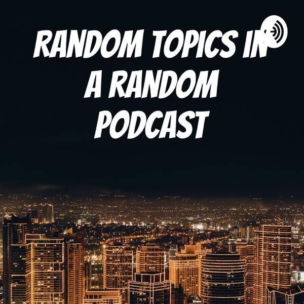 Random topics in a random podcast