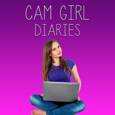 Cam Girl Diaries Podcast