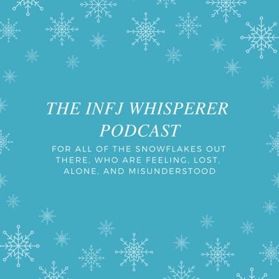 The INFJ Whisperer