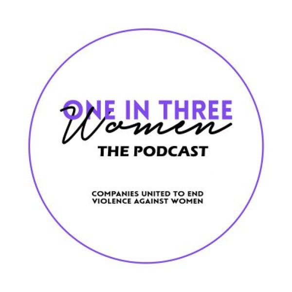 One In Three Women, The Podcast