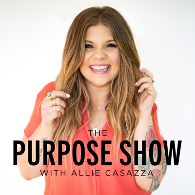 The Purpose Show:Allie Casazza