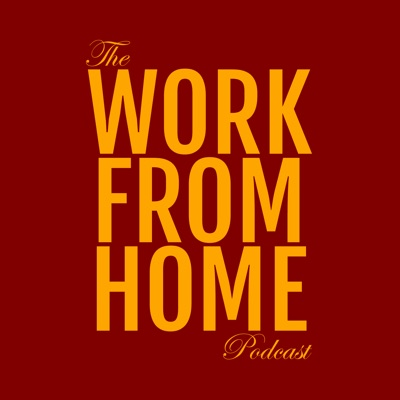 The Work from Home Podcast