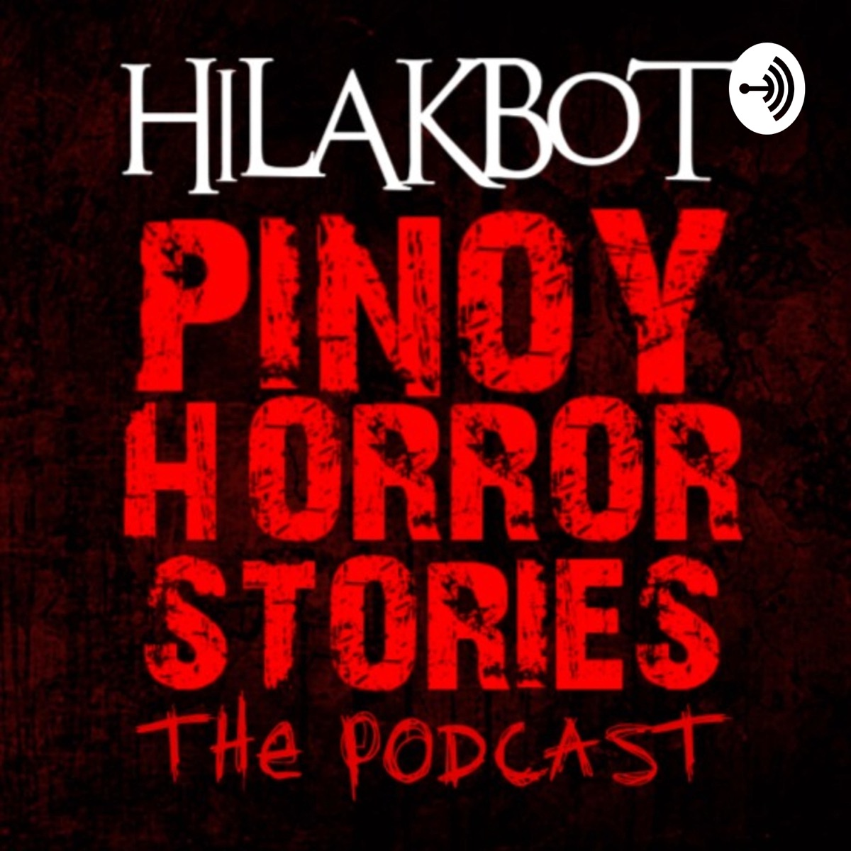 HILAKBOT TV's PINOY HORROR STORIES | The Podcast