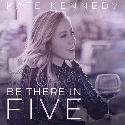 Be There in Five:Kate Kennedy
