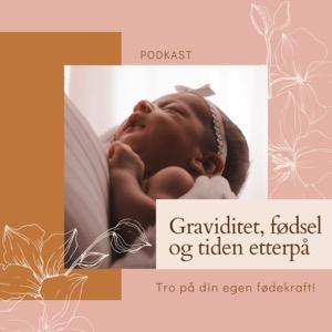 Graviditet, fødsel og tiden etterpå