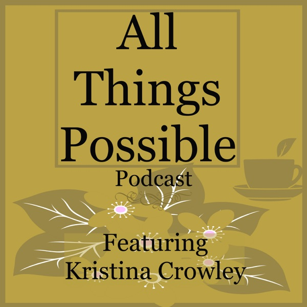 All Things Possible Podcast