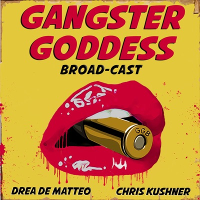 Gangster Goddess Broad-cast:Drea De Matteo & Chris Kushner