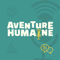 Aventure Humaine podcast