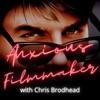 Anxious Filmmaker with Chris Brodhead artwork