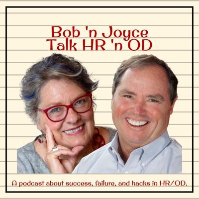 Bob 'n Joyce Talk HR 'n OD