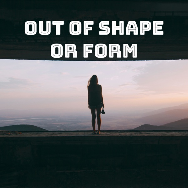 Out of Shape or Form