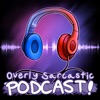 Overly Sarcastic Podcast artwork