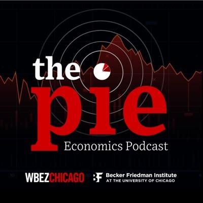 The Pie:WBEZ & Becker Friedman Institute for Economics