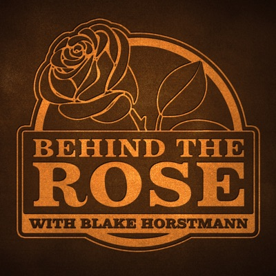 Behind The Rose with Blake Horstmann