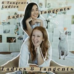 Ladies & Tangents
