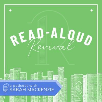 Read-Aloud Revival:Sarah Mackenzie