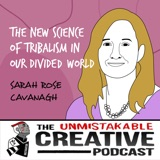 Sarah Rose Cavanagh | The New Science of Tribalism in Our Divided World