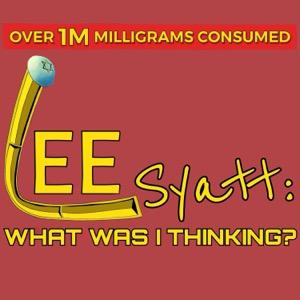 Lee Syatt: What Was I Thinking?