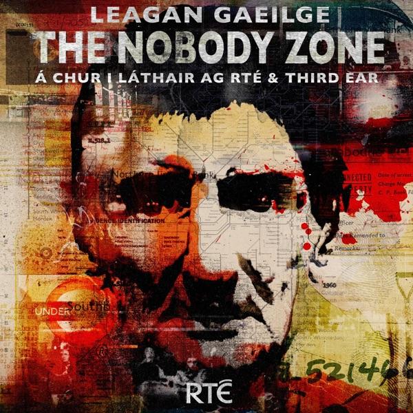 Gaeilge: The Nobody Zone - RTÉ