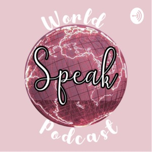 World Speak Podcast
