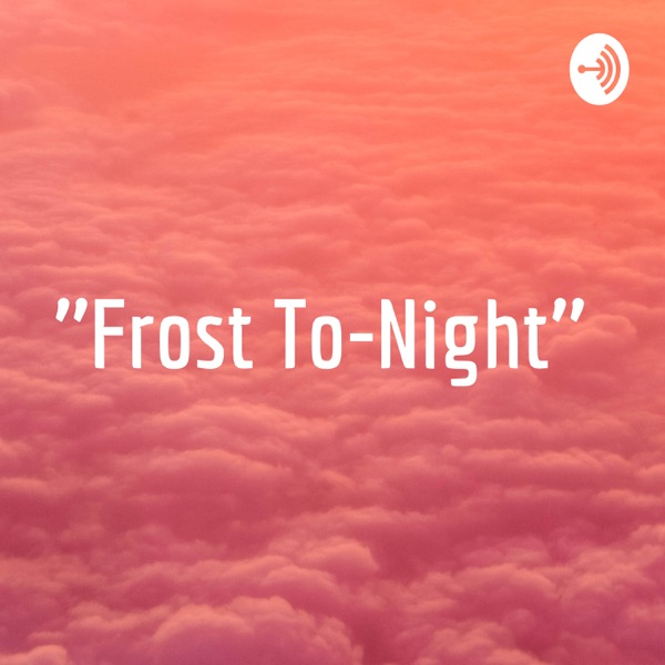 ''Frost To-Night''