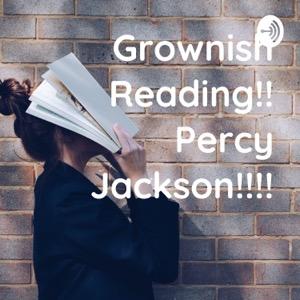 Grownish Reading!! Percy Jackson!!!!