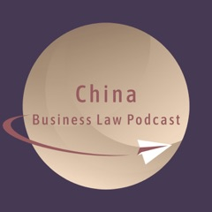 China Business Law Podcast