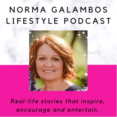 Norma Galambos Lifestyle Podcast