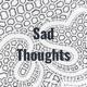 Sad Thoughts