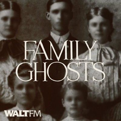 Family Ghosts:WALT FM